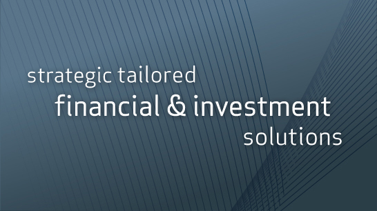 Strategic tailored financial and investment solutionsan